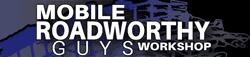 Mobile Roadworthy Guys Workshop