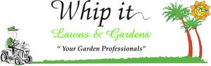 Whip it Lawns & Gardens