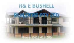 R & E Bushell Builders P/L