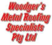 Woodger's Metal Roofing Specialists Pty Ltd