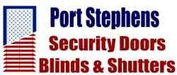 Port Stephens Security Doors, Blinds & Shutters