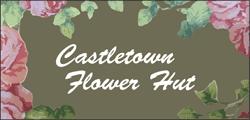 Castletown Flower Hut