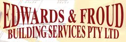Edwards & Froud Building Services Pty Ltd