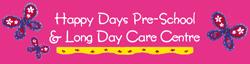 Happy Days Pre-School & Long Day Care Centre