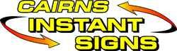 Cairns Instant Signs