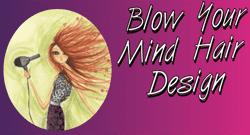 Blow Your Mind Hair Design
