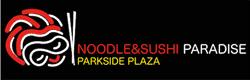 Noodle & Sushi Paradise Parkside Plaza