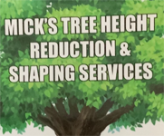 Mick's Tree Height Reduction & Shaping Services