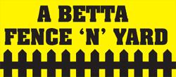 A Betta Fence 'N' Yard