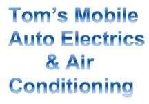 Tom's Mobile Auto Electrics & Air Conditioning