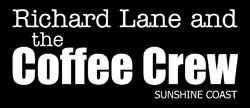 Richard Lane - The Coffee Crew Sunshine Coast