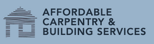 Affordable Carpentry & Building Services