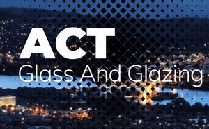 ACT Glass & Glazing