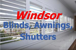 Windsor Blinds Awnings Shutters